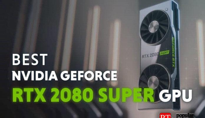 Лучшие видеокарты RTX 2080 Super в 2021 году
