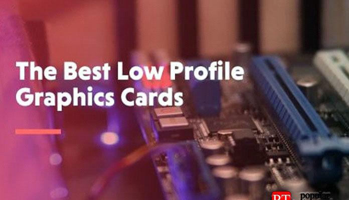 Лучшие низкопрофильные видеокарты (GPU)