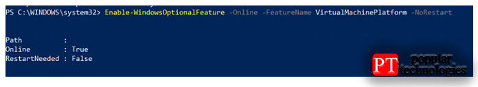 Включить-WindowsOptionalFeature -Online -FeatureName VirtualMachinePlatform -NoRestart