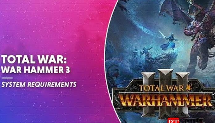 Системные требования Total War Warhammer 3