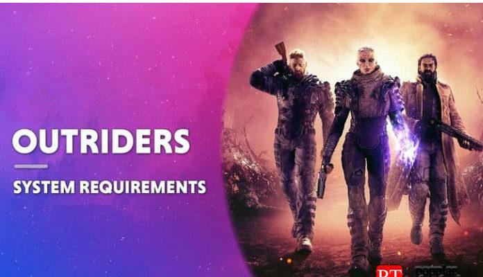Системные требования Outriders