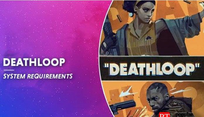Системные требования Deathloop
